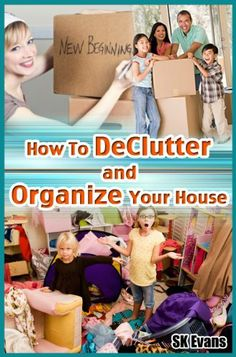 How To DeClutter And Organize Your House by SK Evans, http://www.amazon.com/gp/product/B008W31G3W/ref=cm_sw_r_pi_alp_Qb7jqb07490A3