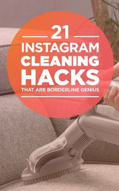 21 Instagram Cleaning Hacks That Are Borderline Genius