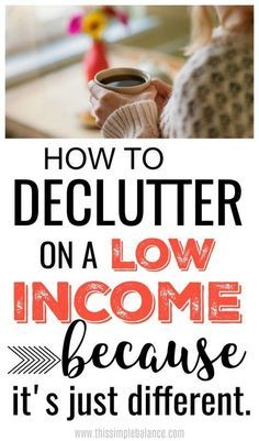 Decluttering tips and ideas for families with low incomes. You can get declutter your home, but to succeed, you need these tips to guide you (decluttering on a low income just looks different). #decluttering