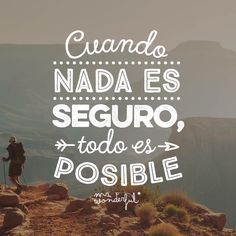 Todo puede pasar When nothing is certain everything is possible. Anything could happen by mrwonderful_ Mr Wonderful, Tout Est Possible, Quotes To Live By, Life Quotes, Qoutes, Everything Is Possible, More Than Words, Spanish Quotes, Inspire Me