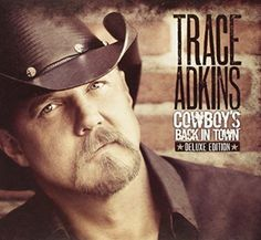 Country ~ Trace Adkins = Cowboy's Back in Town (Deluxe Edition) - 2010