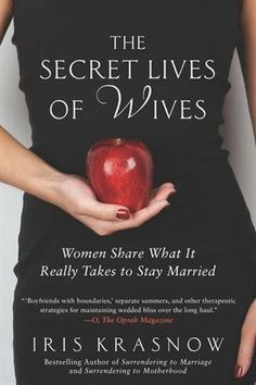 The Secret Lives Of Wives Iris Krasnow – World Library Secret Life, The Secret, Good Books, Books To Read, Keep The Promise, Marriage Is Hard, World Library, Old Flame