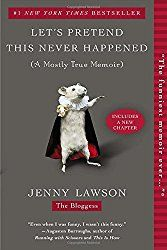 """Jenny Lawson- """"Let's Pretend This Never Happened."""" I grew up in a town with a population of 1800 people. In the """"big city"""" next door was a magical bookstore, """"The Book Nook"""".  They were also a tobacco shop, so all your books smelled like a grandpa's pipe, which strangely offered a sense of comfort and warmth. With their spiral iron staircase, Read More"""