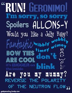 Doctor Who quotes. Get your geek on!