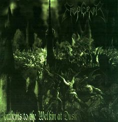 Emperor - Anthems to the Welkin at Dusk.   Another 1990s black metal classic, AttWaD is a consistently great album from start to finish. I could do without the pretentious lyrics, but the music is absolutely first-rate.