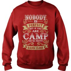 CAMP shirt  Nobody is perfect But if you are CAMP youre pretty damn close  CAMP Tee Shirt CAMP Hoodie CAMP Family CAMP Tee CAMP Name, Order HERE ==> https://www.sunfrog.com/Automotive/128742531-814577168.html?8273, Please tag & share with your friends who would love it, #christmasgifts #renegadelife #xmasgifts