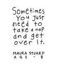 Wise words from Maura Stuard, age 8: