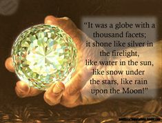 - Thorin's description of the Arkenstone of Thrain, The Hobbit, Inside Information