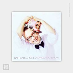 CD-Cover | BASTIAN LEE JONES | Songs you know www.bastianleejones.com