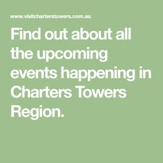 Find out about all the upcoming events happening in Charters Towers Region.