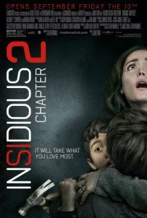 Insidious: Chapter 2 (2013) FilmDistrict, Stage 6, and Entertainment One with Patrick Wilson, Rose Byrne, Barbara Hershey, and Lin Shaye. Really good film.