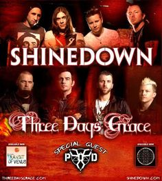 I saw Shinedown, Three days grace and P.O.D in concert. Best concert I've gone to so far!