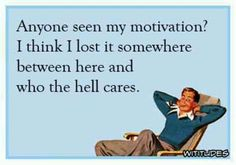 Motivation - mine's missing.