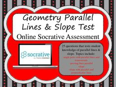 Want to give an assessment that grades itself? Then, Socrative is for you! This Socrative assessment contains 25 questions that tests student knowledge of parallel lines & slope. Topics include:-angle pairs with parallel lines and transversals-proving lines parallel-slope-slope with parallel and perpendicular linesGive a test to your students within MINUTES and track their progress while they take it!Socrative is a wonderful, free online tool for student engagement.