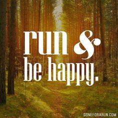 run & be happy...