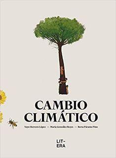 Cambio climático / Yayo Herrero, María González, Berta Páramo. ¿comprendemos bien qué es el cambio climático?, ¿cómo se ha producido?, ¿sabemos cómo afecta a los bosques, al agua o a los animales?, ¿cómo nos afecta a las personas? Y, sobre todo, ¿sabemos qué podemos hacer para afrontar el problema? Berta, Reyes, Socialism, Books To Read, Reading, Industrial Revolution, Global Warming