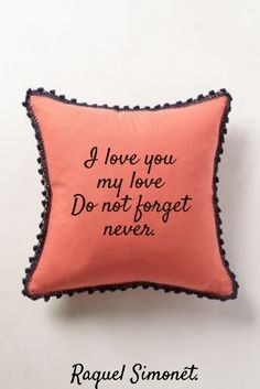 Check out my new PixTeller design! :: I love you my love do not forget never. raquel simon&eacute%...