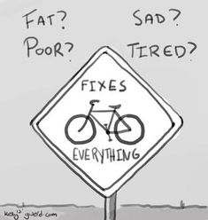 Bikes fix everything!