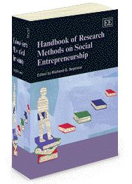 Handbook of Research Methods on Social Entrepreneurship - edited by Richard Seymour - August 2012 (Elgar Original Reference)