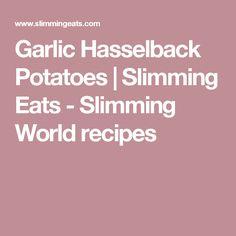Garlic Hasselback Potatoes | Slimming Eats - Slimming World recipes