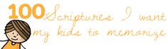 100 scriptures i want my kids to learn so they can understand how much God loves them