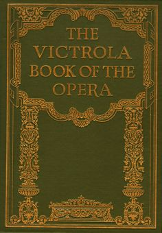 Victrola Book of the Opera | Flickr - Photo Sharing!
