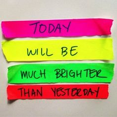 Today will be much brighter than yesterday! #neon #quote