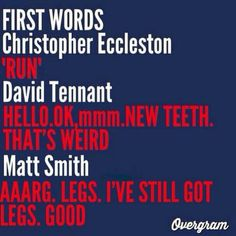 The Doctor's first words