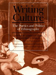 Sborník Writing Culture (1986) editovaný Jamesem Cliffordem a Georgem Marcusem. Hlavními tématy jsou politika a poetika etnografie.