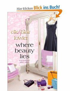 Where Beauty Lies (Sophia and Ava London): Amazon.de: Elle Fowler, Blair Fowler: Englische Bücher