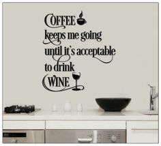 Coffee Keeps Me Going Drink Wine Wall Art by VinylDecorBoutique, $13.00