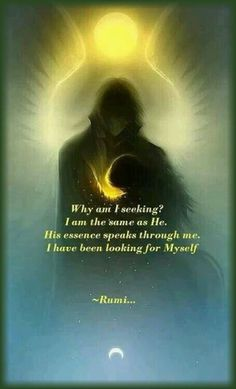 Why am I seeking? I am the same as He. His essence speaks through me. I have…