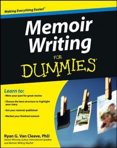 Memoir Writing For Dummies, by Ryan Van Cleave.