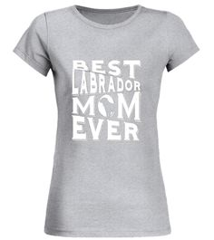 """# Best Labrador Mom Ever Shirt - Labrador Mom Tshirt .  Special Offer, not available in shops      Comes in a variety of styles and colours      Buy yours now before it is too late!      Secured payment via Visa / Mastercard / Amex / PayPal      How to place an order            Choose the model from the drop-down menu      Click on """"Buy it now""""      Choose the size and the quantity      Add your delivery address and bank details      And that's it!      Tags: This best labrador mom t shirt…"""