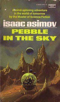 Pebble In the Sky (A Galactic Empire Novel) (Fawcett Gold Medal Isaac Asimov, Lois Mcmaster Bujold, Classic Sci Fi Books, Sci Fi Novels, Fiction Novels, Book Cover Art, Book Covers, Isaac Asimov, Pulp, Science Fiction Books