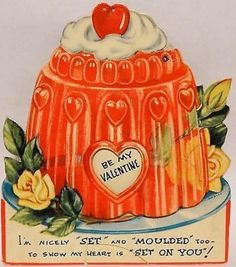 vintage jell-o valentine My Funny Valentine, Vintage Valentine Cards, Vintage Greeting Cards, Vintage Holiday, Valentine Day Cards, Vintage Postcards, Happy Valentines Day, Valentine Ideas, Holiday Postcards
