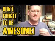 "I made it to episode 10! I explain ""Don't Forget to Be Awesome"", and what it means to me. I also reveal one or two things about myself. I have a phobia! Find out what it is in the video. Please SUBSCRIBE!    My Channel: http://www.youtube.com/user/stevev4915?feature=mhee    Facebook: http://www.facebook.com/home.php?__req=2x#!/steve.voudrie.1    Twitt..."