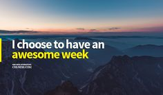 I choose to have an awesome week #affirmations #mondayaffirmations #monday #mondaymotivation