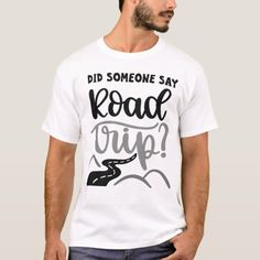 Did Someone Say Road Trip? Outdoors Shirt, Hiking T-Shirt hiking hacks, arizona hiking, trail hiking outfit Tips Fitness, Hiking Gifts, Travel Shirts, T Shirts With Sayings, Denver Hiking, Oregon Hiking, Casual Shirts, Long Sleeve Shirts, Road Trip