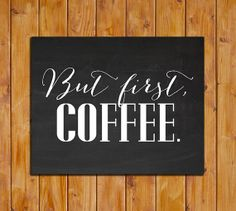 But First Coffee Chalkboard Printable Kitchen Decor by dodidoodles, $5.00