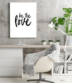 Be The Love Wall Print Download by KNS Digital Office Wall Art, Office Walls, Office Decor, Office Ideas, Office Prints, Office Inspo, Office Spaces, Motivational Wall Art, Inspirational Posters