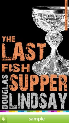 'The Last Fish Supper' by Douglas Lindsay - Download a free ebook sample and give it a try! Don't forget to share it, too.