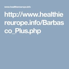 http://www.healthiereurope.info/Barbasco_Plus.php