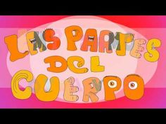 Las partes del cuerpo in Spanish. Parts of the body in Spanish - YouTube