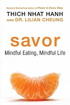 """Savor: Mindful Eating, Mindful Living"" - World-renowned Buddhist master Thich Nhat Hanh has teamed up with nutritionist Dr. Lilian Cheung to change the way we eat with their new book. Get his take on the root of our weight problems, what he eats every day and how to change your own eating habits forever. When you purchase from Better World Books, you also advance the cause of literacy around the world."