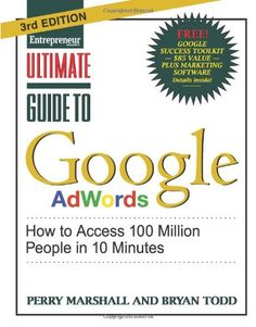 Reading list: Ultimate Guide to Google AdWords: How to Access 100 Million People in 10 Minutes by Perry Marshall