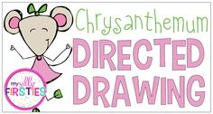 My Silly Firsties: Chrysanthemum Directed Drawing