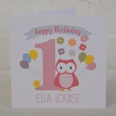 This is a lovely personalised birthday card for a little girl or boy turning 1 or 2 years old Everyone loves a cute little Owl! Card measures 147