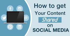 How to get your content shared on #Social #Media