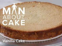 Man About Cake Vanilla Cake Recipe